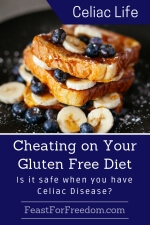 Pinterest mini image - Cheating on your gluten free diet, is it safe when you have Celiac Disease with French toast topped with blueberries, bananas and maple syrup