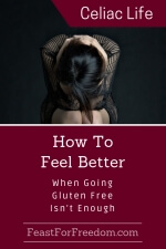Pinterest mini image - How to feel better when going gluten free isn't enough with a picture of a woman not feeling well and bent over her lap