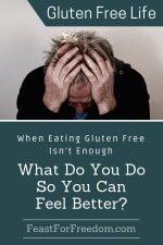 Pinterest mini image - When eating gluten free isn't enough, what do you do so you can feel better with a man holding his head and bent over