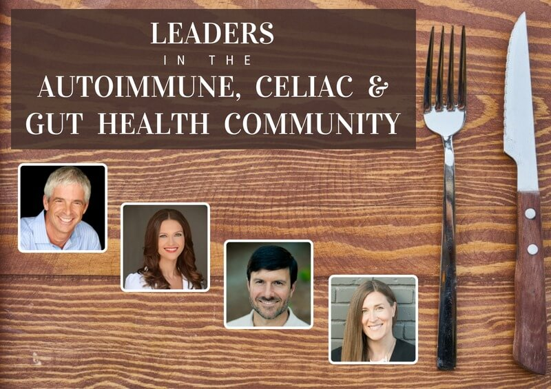 4 of the leaders in the Celiac and Gut Health Community