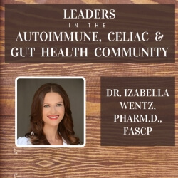 Izabella Wentz - a leader in the Thyroid and Hashimoto's Community